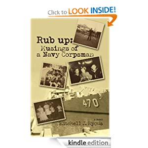 Rub up: Musings of a Navy Corpsman Mitchell J. Rycus