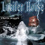 Lucifer House | Cherie Waggie