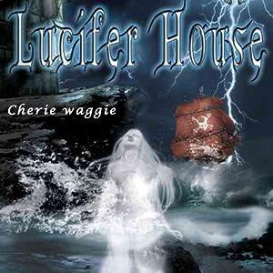Lucifer House Audiobook