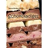"""Schokoladiges: Kurzgeschichten und Gedichtevon """"Maren Kiesbye"""""""