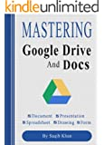 Mastering Google Drive and Docs (With Tips)