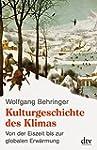 Kulturgeschichte des Klimas: Von der...