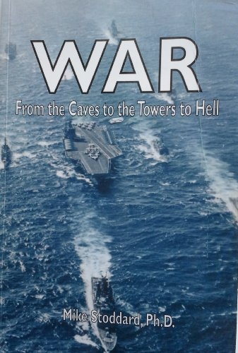War: From the Caves to the Towers to Hell