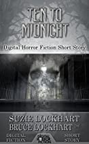 Ten To Midnight: Digital Horror Fiction Short Story (digital Fiction Short Story)