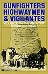 Gunfighters, Highwaymen and Vigilante...