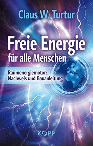 freie-energie-fur-alle-menschen-raumenergiemotor-nachweis-und-bauanleitung