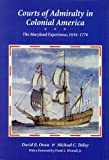 img - for Courts of Admirality in Colonial America: The Maryland Experience, 1634-1776 book / textbook / text book