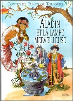 aladin et la le merveilleuse antoine galland zdenka krejcova 9782700010107 books