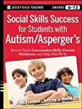 Social Skills Success for Students with Autism / Aspergers: Helping Adolescents on the Spectrum to Fit In