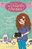 img - for Maggie's Magic Chocolate Moon (The Dessert Diaries: The Dessert Diaries) book / textbook / text book