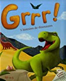 Grrr ! : 5 histoires de dinosaures