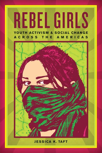 Rebel Girls: Youth Activism and Social Change Across the...