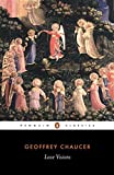 Geoffrey Chaucer: Love Visions (Penguin Classics) (0140444084) by Chaucer, Geoffrey