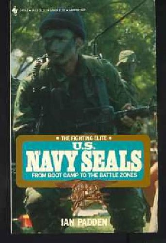 The Fighting Elite: U.S. Navy Seals, Padden,Ian