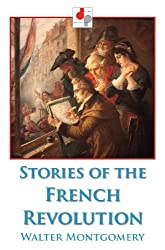 Stories of the French Revolution (Illustrated) made by Didactic Press