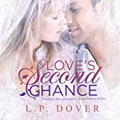 Love's Second Chance: Second Chances Series, Volume 1 | L.P. Dover