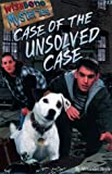 Case of the Unsolved Case (Wishbone Mysteries)