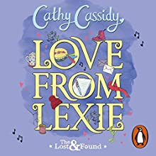 Love from Lexie: The Lost and Found Audiobook by Cathy Cassidy Narrated by Ellie Bamber