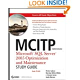 MCITP Administrator: Microsoft SQL Server 2005 Optimization and Maintenance (Exam 70-444) Study Guide