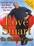 Love Smart: Find the One You Want--fix the One You Got (1597222771) by McGraw, Phillip C.