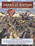 Don Troianis American Battles: The Art of the Nation at War, 1754-1865