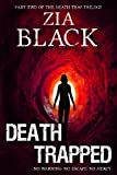 Zia Black Death Trapped: 2 (The Death Trap Trilogy)