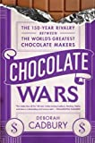 Chocolate Wars: The 150-Year Rivalry Between the World's Greatest Chocolate Makers (1610390512) by Cadbury, Deborah