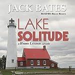 Lake Solitude: Harry Landers, PI Series, Episode 12 | Jack Bates