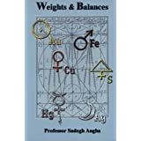 Weights and Balances: In the Science of Alchemy: v. 1by Shah Maghsoud Sadegh...