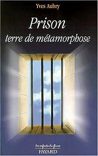 La prison terre de m�tamorphose par Yves Aubry (II)