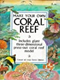 Make Your Own Coral Reef (0001964992) by Wells, Sue