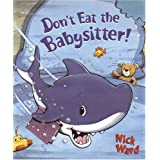 Don't Eat The Babysitter!by Nick Ward