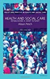 img - for Health and Social Care: Establishing a Joint Future? (Policy & Practice in Health and Social Care series No. 6) book / textbook / text book