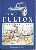 Robert Fulton Boy Craftsman by Marguerite Henry published by InquisiCorp (2006) [Paperback]