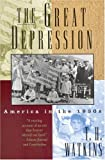 The Great Depression: America in the 1930s (0316924547) by Watkins, T. H.