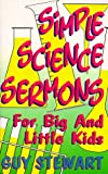 Simple Science Sermons For Big And Little Kids