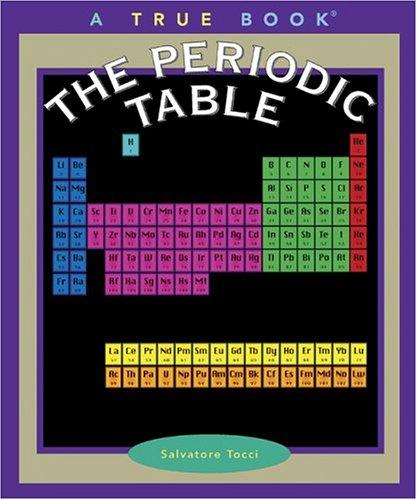 The Periodic Table (True Books: Elements)