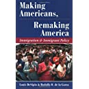 Making Americans, Remaking America: Immigration And Immigrant Policy (Dilemmas in American Politics)