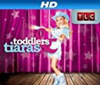 Toddlers & Tiaras [HD]: Toddlers & Tiaras Season 1 [HD]