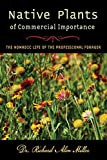 img - for Native Plants of Commercial Importance. The Nomadic Life of the Professional Forager book / textbook / text book
