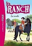 Le Ranch 02 - La rivale