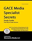 img - for GACE Media Specialist Secrets Study Guide: GACE Test Review for the Georgia Assessments for the Cert book / textbook / text book