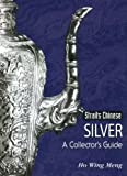 cover of Straits Chinese Silver: A Collector's Guide