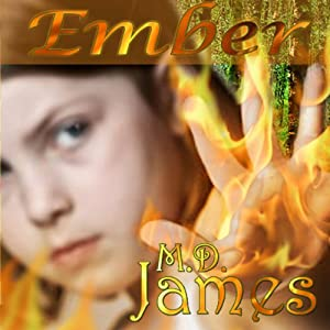 Ember: Forewedge Mountain, Book 1 | [M.D. James]