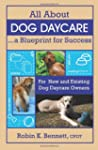 All about Dog Daycare: A Blueprint fo...