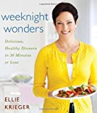 By Ellie Krieger Weeknight Wonders: Delicious, Healthy Dinners in 30 Minutes or Less (1st Edition)