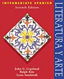 Intermediate Spanish Series Text: Literatura y arte (0030294312) by John G. Copeland