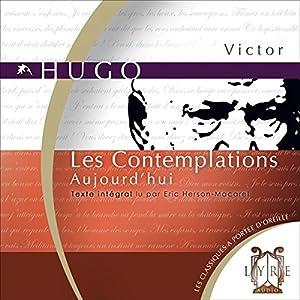 Les Contemplations : Aujourd'hui | Livre audio
