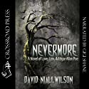 Nevermore: A Novel of Love, Loss, & Edgar Allan Poe (       UNABRIDGED) by David Niall Wilson Narrated by Gigi Shane