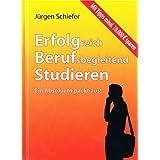 """Erfolgreich berufsbegleitend studieren: Ein Absolvent packt aus!von """"J�rgen Schiefer"""""""